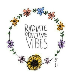 Radiate Positive Vibes.